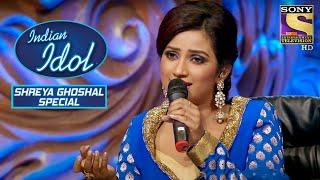 Shreya ने किया एक Powerful Performance | Indian Idol | Shreya Ghoshal Special