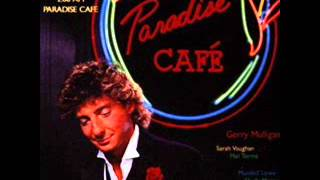 "Barry Manilow: ""Paradise Cafe"" and ""Where Have You Gone?"""