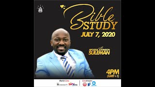 Apostle Suleman LIVE::: BIBLE STUDY {7th July, 2020}