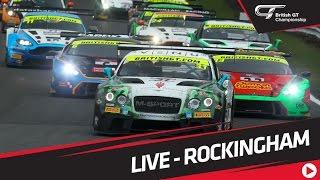 British GT - Rockingham 2017 - MAIN RACE - LIVE