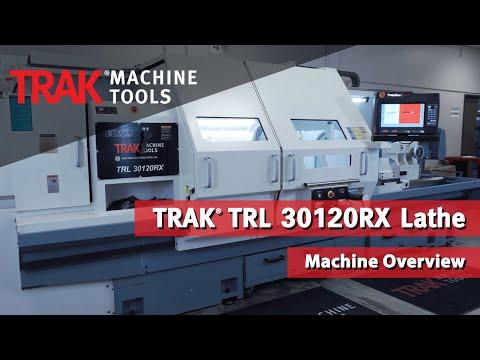 TRAK TRL 30120RX Lathe Overview
