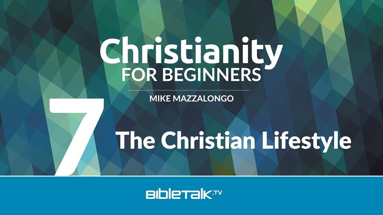 7. The Christian Lifestyle