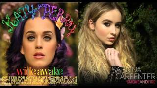 Katy Perry & Sabrina Carpenter   Wide Awake & Smoke And Fire   Mashup