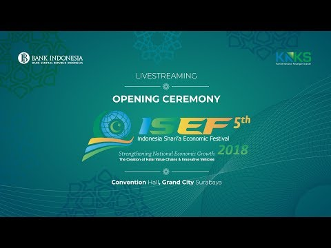 Opening Ceremony Indonesia Shari'a Economic Festival 2018