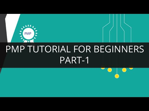 PMP Tutorial for Beginners -Part 1 | PMP Training | Project ...