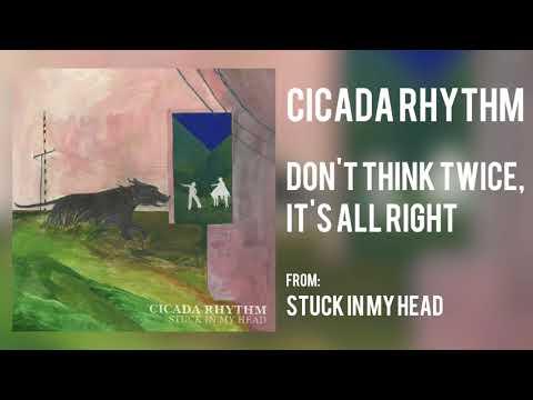 Video Cicada Rhythm Don T Think Twice It S Alright Americana Uk