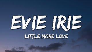 Evie Irie - Little More Love (Lyrics)