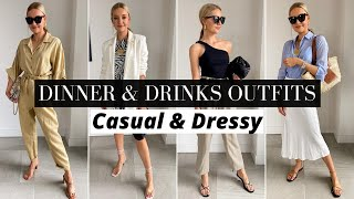 WHAT TO WEAR FOR DINNER AND DRINKS