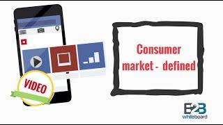 Consumer market defined