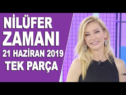 Nilüfer Zamanı 21 Haziran 2019
