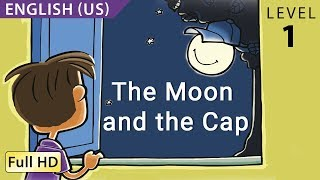 "The Moon and the Cap: Learn English (US) with subtitles - Story for Children ""BookBox.Com"""