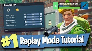 Fortnite Replay Mode - Tutorial / Walkthrough / Explained!