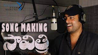 Savitri Song Making Video