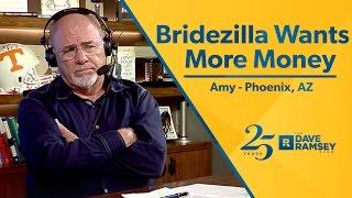 Bridezilla Wants More Money From Us