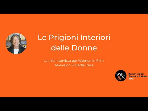 Le Prigioni Interiori Delle Donne - Intervista di WIFTM a Luciana D'Ambrosio Marri - Parte 1 (Potere, Coraggio, Conflitto) - Marzo 2021