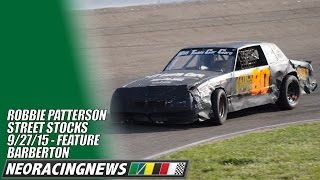 Robbie Patterson Street Stock Feature @ Barberton - 9/27/15 - NEO Racing News