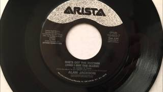 She's Got The Rhythm (And I Got The Blues) , Alan Jackson , 1992 Vinyl 45RPM