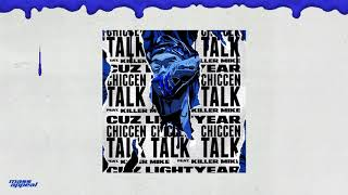 Cuz Lightyear - CHICCEN TALK feat. Killer Mike