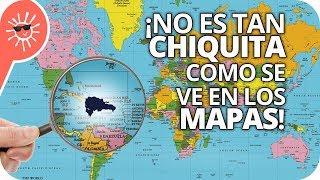 ¡La República Dominicana no es chiquita! (mapas exageran)