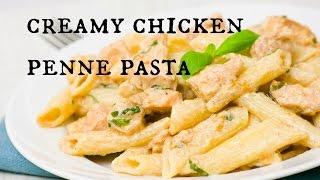 Creamy Chicken Penne Pasta