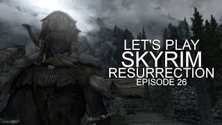 Let's Play: Skyrim | Resurrection | Episode 26 | The Journeys End