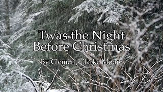 """""""Twas the Night Before Christmas"""" by Clement Clarke Moore - Read by Logan Wajer"""