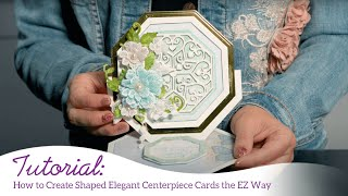 How to Create Shaped Elegant Centerpiece Cards the EZ Way