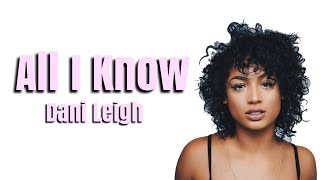 DaniLeigh   All I Know Ft. Kes (Lyrics)
