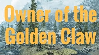 Skyrim REMASTERED - 'Owner of the Golden Claw' WHERE TO FIND!
