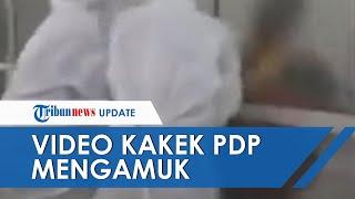 VIRAL Video Kakek Berstatus PDP Ngamuk dan Dobrak Pintu, Berteriak: Tak Salah kok Dikunci Pintunya