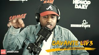 DAVANTE LIV3 Blacks Out on Erykah Badu' Beat!! | #HighOffLife Freestyle 016