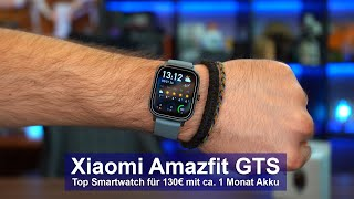 [Xiaomi Amazfit GTS] Top Smartwatch für 130€ [Review][4K]