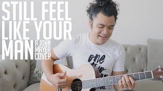 "OTS: ""Still Feel Like Your Man""   A John Mayer Cover"