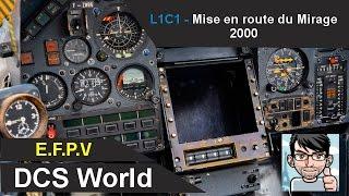 DCS WORLD - L1C1 - Mise en route du Mirage 2000-C