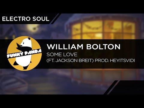 ElectroSOUL    William Bolton - Some Love ❤️ (ft  Jackson