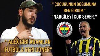 Samet Güzel, Alex'i Anlatıyor - Nargileyi Sever - İki Alex Var - Fenerbahçe'nin Efsanesi Alex