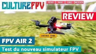 Test de FPV Air 2, un nouveau simulateur de drone FPV Racing