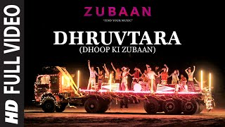 DHRUVTARA (Dhoop Ki Zubaan) Full Video Song | ZUBAAN