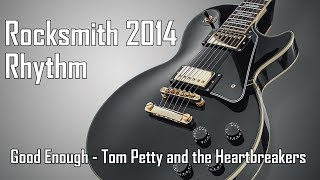 Good Enough - Tom Petty and the Heartbreakers - 98% (Rhythm)