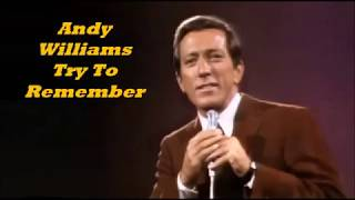 Andy Williams.......Try To Remember.