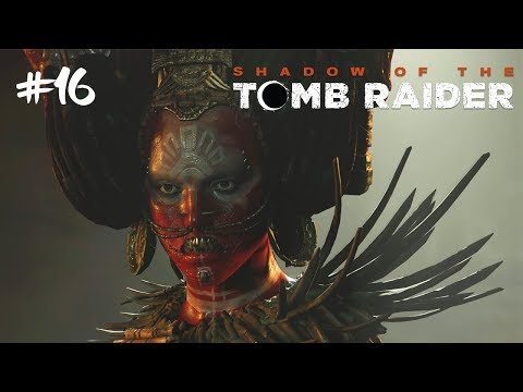 ÚTOČÍ NA MĚ! #16 [Shadow of the Tomb Raider]