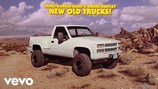 James Barker Band New Old Trucks