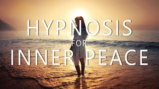 Hypnosis for Inner Peace (Guided Meditation Relaxing Music for Stress Anxiety Calm)