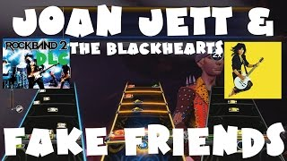 Joan Jett & The Blackhearts - Fake Friends - Rock Band 2 DLC Expert Full Band (November 3rd, 2009)