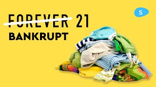 Why Forever 21 Went Bankrupt?