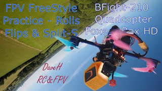 FPV Freestyle Practice - BFight 210 Racing Quadcopter - HD - Flips Rolls Loops Split-S Yaw-Spins