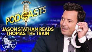 Tonight Show Podcasts: Jason Statham Reads Thomas the Train | The Tonight Show Starring Jimmy Fallon