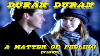 Duran Duran   A Matter Of Feeling (Video)   1986