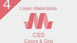 [ Learn Materialize ] #4 : CSS ( Colors and Grid )