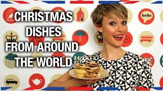 Christmas Dishes From Around the World - Anglophenia Ep 44